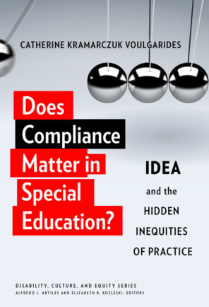 Book cover for Does Compliance Matter in Special Education?: IDEA and the Hidden Inequities of Practice