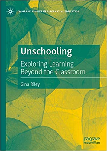 Cover of the book Unschooling: Exploring Learning Beyond The Classroom
